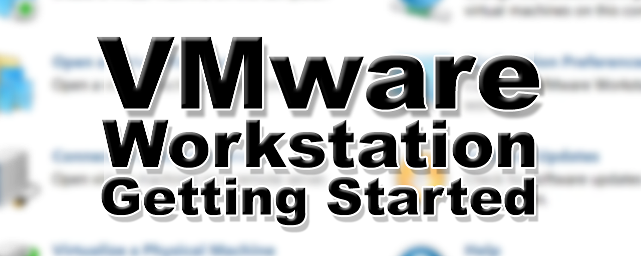 VMware Workstation Getting Started