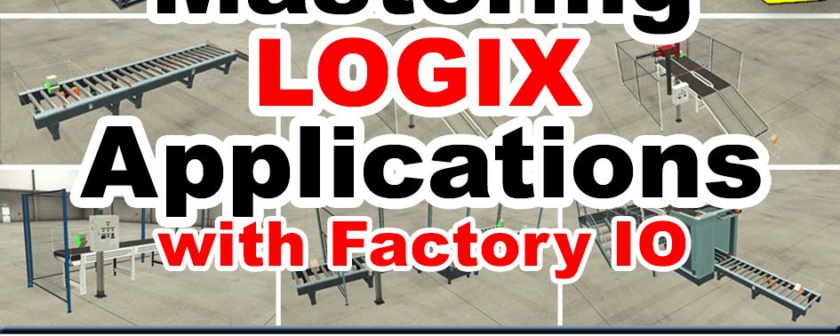 Mastering Logix Applications using Factory IO